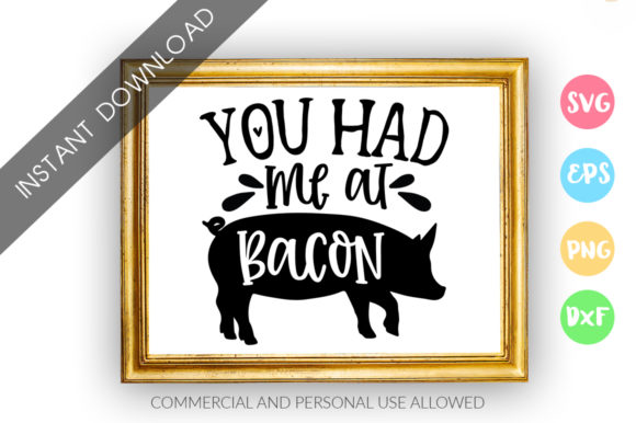 Print on Demand: You Had Me at Bacon Design Graphic Crafts By DesignFarm