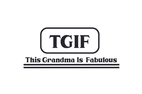 TGIF - This Grandma is Fabulous Mother's Day Craft Cut File By Creative Fabrica Crafts