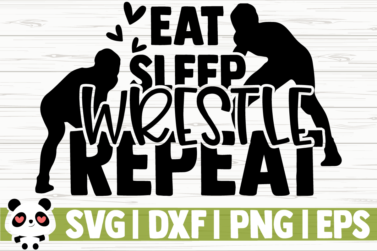 Download Free Eat Sleep Wrestle Repeat Graphic By Creativedesignsllc SVG Cut Files