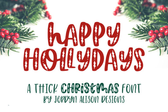Print on Demand: Happy Hollydays Decorative Font By jordynalisondesigns - Image 1