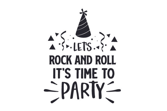 Let's Rock and Roll. It's Time to Party New Year's Craft Cut File By Creative Fabrica Crafts