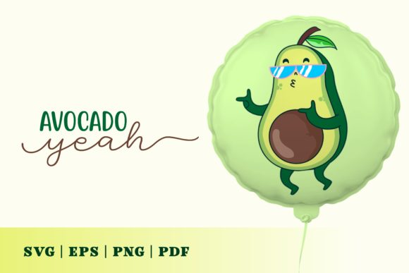 Print on Demand: Avocado Yeah Graphic Illustrations By Momentos Crafter