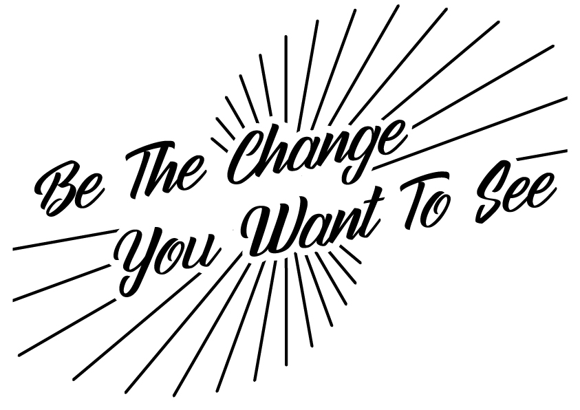 Download Free Be The Change You Want To See Graphic By Design From Home for Cricut Explore, Silhouette and other cutting machines.