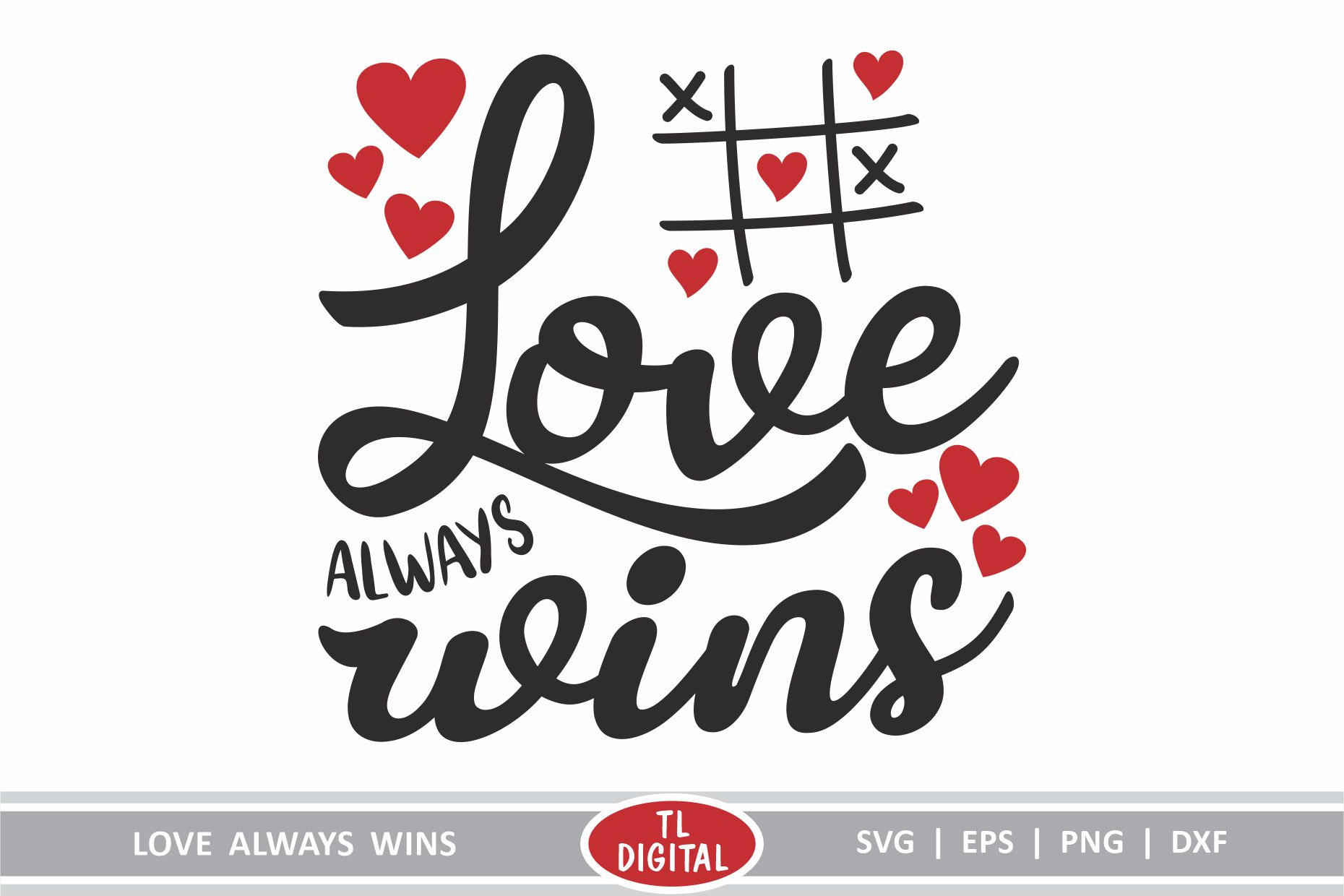 Download Free Love Always Wins Graphic By Tl Digital Creative Fabrica for Cricut Explore, Silhouette and other cutting machines.