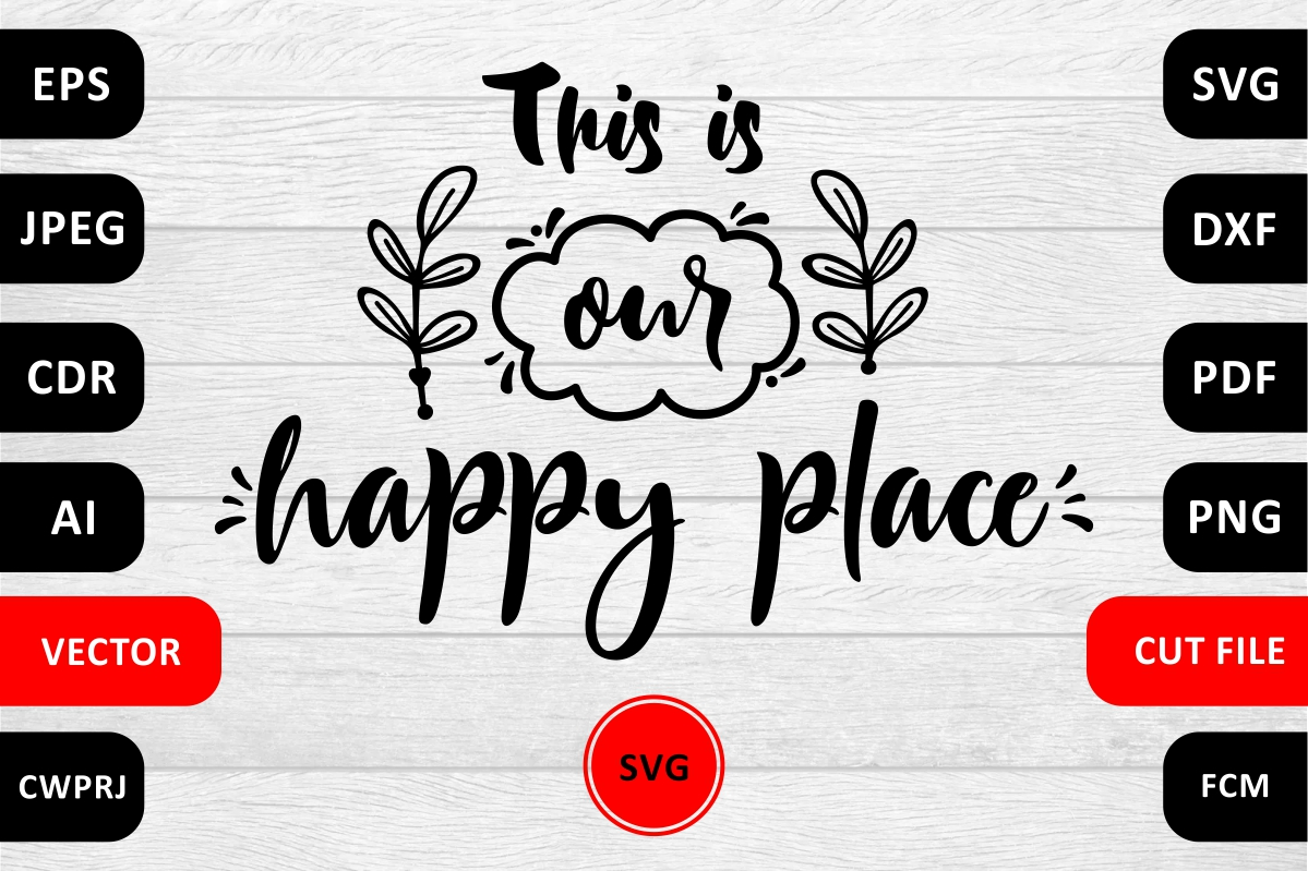 Download Free This Is Our Happy Place Quote Graphic By Millerzoa Creative for Cricut Explore, Silhouette and other cutting machines.