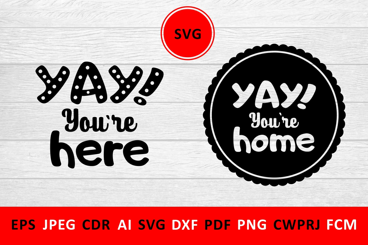 Download Free Yay You Re Here Quote Graphic By Millerzoa Creative Fabrica for Cricut Explore, Silhouette and other cutting machines.