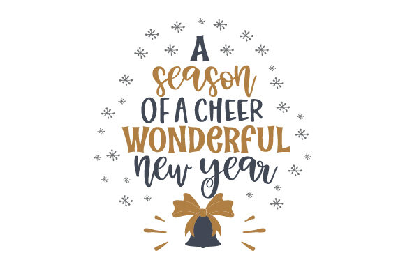 A Season of a Cheer. Wonderful New Year New Year's Craft Cut File By Creative Fabrica Crafts