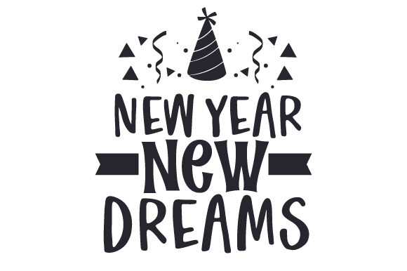 Download Free New Year New Dreams Svg Cut File By Creative Fabrica Crafts for Cricut Explore, Silhouette and other cutting machines.