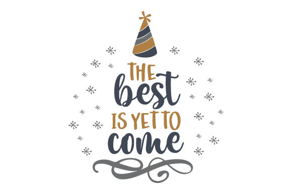 The Best is Yet to Come New Year's Craft Cut File By Creative Fabrica Crafts