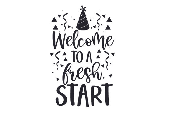 Welcome to a Fresh Start New Year's Craft Cut File By Creative Fabrica Crafts