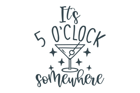 It's 5 O'clock Somewhere Happy Hour Craft Cut File By Creative Fabrica Crafts