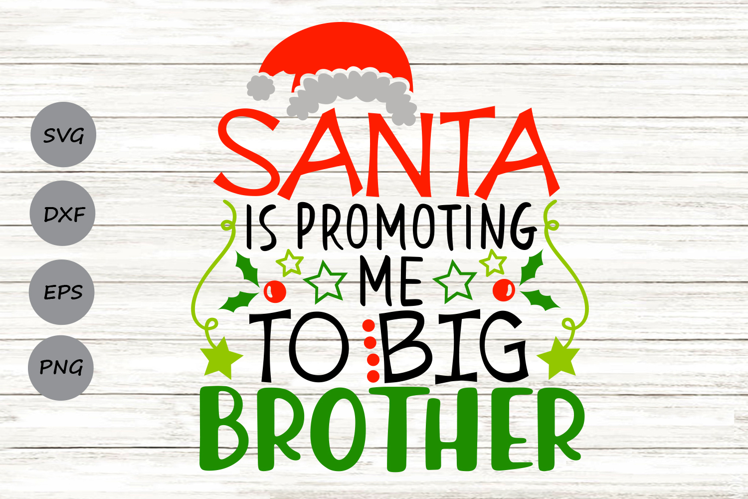 Download Free Santa Is Promoting Me To Big Brother Svg Graphic By for Cricut Explore, Silhouette and other cutting machines.
