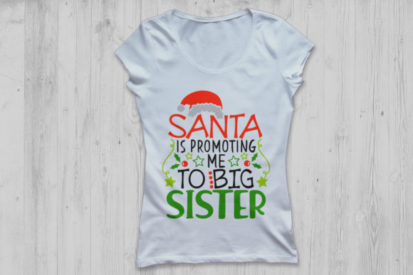 Download Free Santa Is Promoting Me To Big Sister Svg Graphic By Cosmosfineart Creative Fabrica for Cricut Explore, Silhouette and other cutting machines.