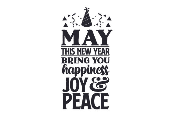 Download Free May This New Year Bring You Happiness Joy Peace Svg Cut File for Cricut Explore, Silhouette and other cutting machines.
