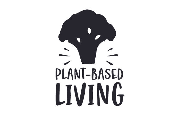 Download Free Plant Based Living Svg Cut File By Creative Fabrica Crafts for Cricut Explore, Silhouette and other cutting machines.