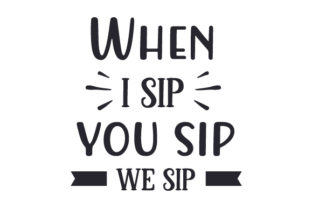 When I Sip You Sip We Sip New Year's Craft Cut File By Creative Fabrica Crafts