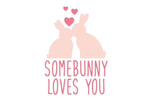 Somebunny Loves You Ostern Plotterdatei von Creative Fabrica Crafts