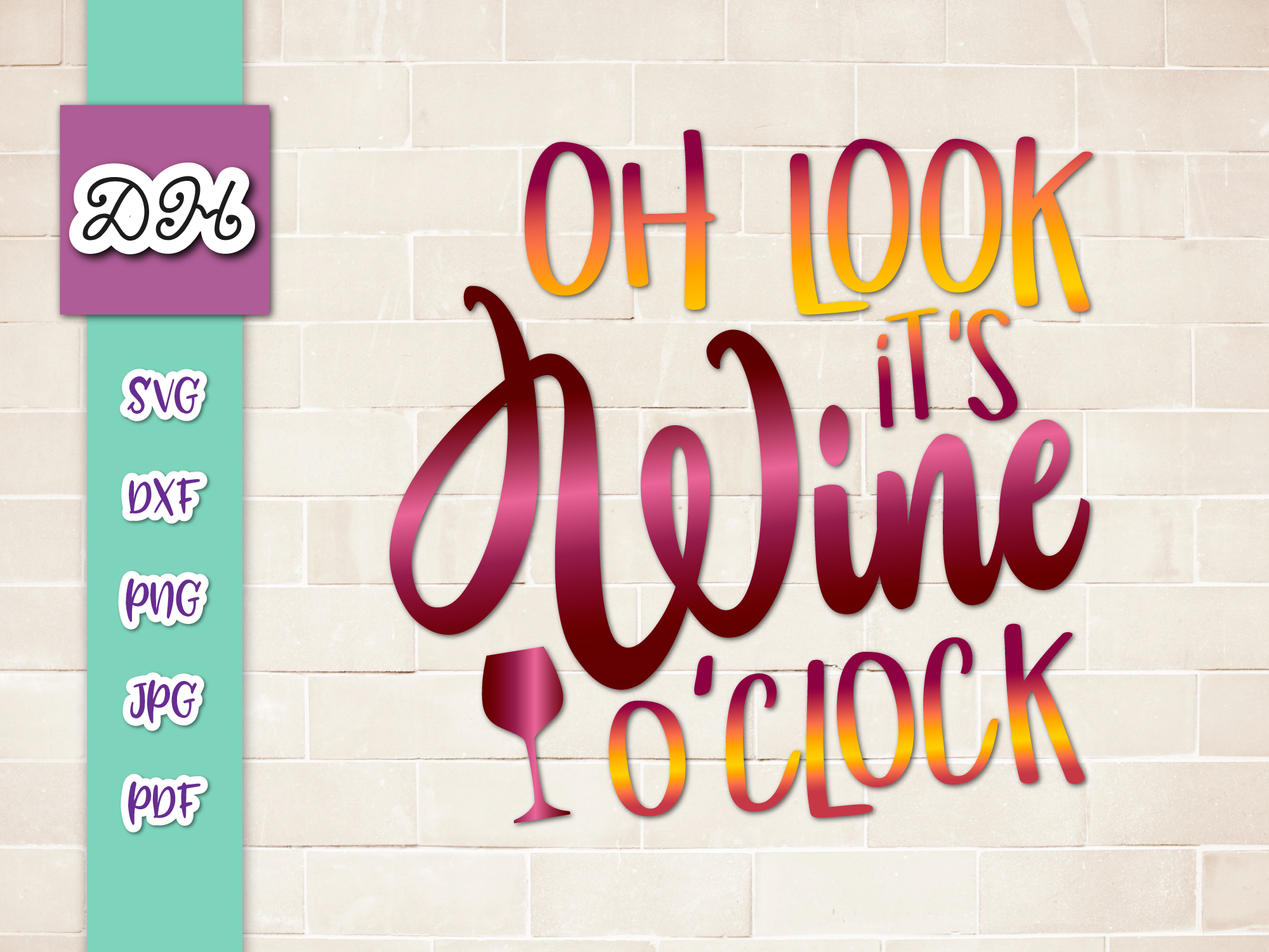 Download Free Oh Look Its Wine O Clock Sublimation Png Graphic By Digitals By for Cricut Explore, Silhouette and other cutting machines.