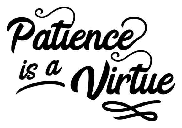Download Free Patience Is A Virtue Graphic By Design From Home Creative Fabrica for Cricut Explore, Silhouette and other cutting machines.