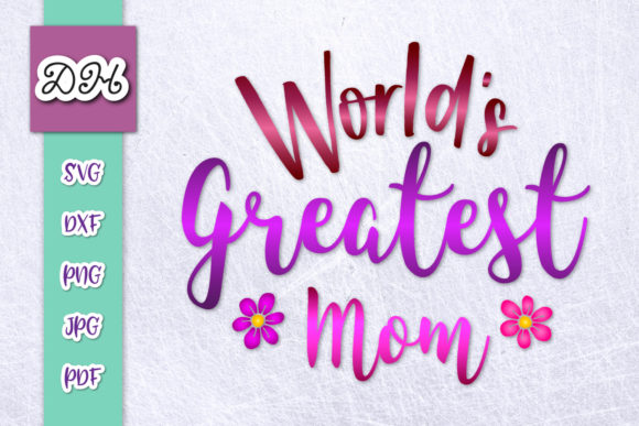 Download Free World S Greatest Mom Sign Sublimation Graphic By Digitals By for Cricut Explore, Silhouette and other cutting machines.