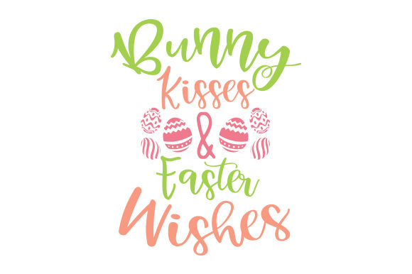 Bunny Kisses & Easter Wishes Ostern Plotterdatei von Creative Fabrica Crafts