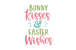 Bunny Kisses & Easter Wishes Easter Craft Cut File By Creative Fabrica Crafts