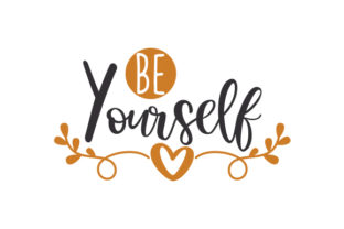 Be Yourself Quotes Craft Cut File By Creative Fabrica Crafts