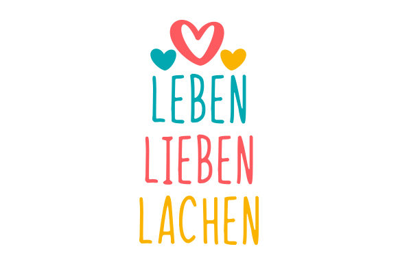 Download Free Leben Lieben Lachen Svg Cut File By Creative Fabrica Crafts for Cricut Explore, Silhouette and other cutting machines.