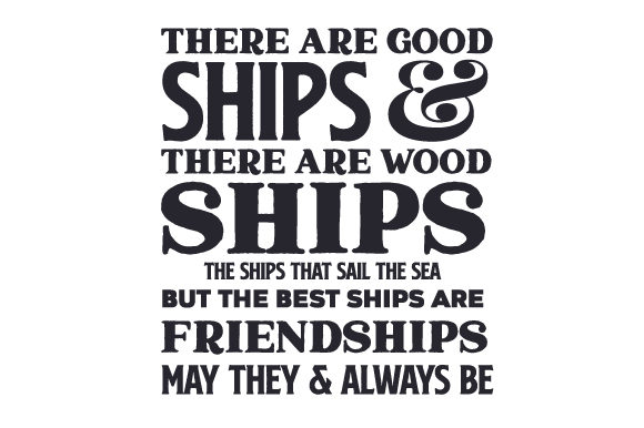 There Are Good Ships & There Are Wood Ships; the Ships That Sail the Sea but the Best Ships Are Friendships May They & Always Be Saint Patrick's Day Craft Cut File By Creative Fabrica Crafts