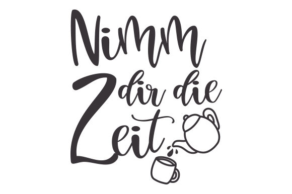 Download Free Nimm Dir Die Zeit Svg Cut File By Creative Fabrica Crafts for Cricut Explore, Silhouette and other cutting machines.