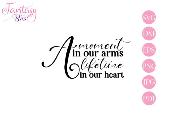 Download Free A Moment In Our Arms Graphic By Fantasy Svg Creative Fabrica for Cricut Explore, Silhouette and other cutting machines.