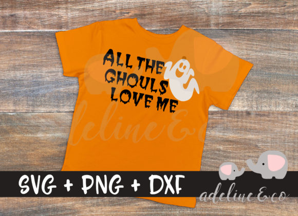 All the Ghouls Love Me Graphic Crafts By adelinenco