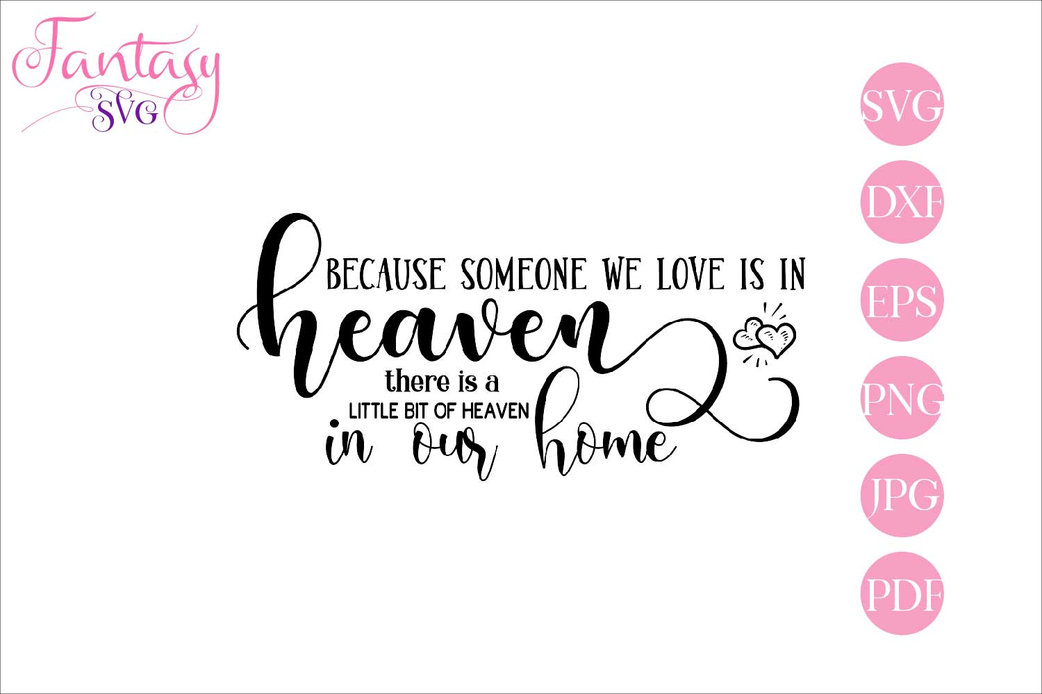 Download Free Because Someone We Love Is In Heaven Graphic By Fantasy Svg for Cricut Explore, Silhouette and other cutting machines.