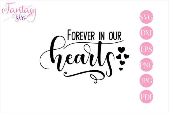 Print on Demand: Forever in Our Hearts - Memorial Gráfico Crafts Por Fantasy SVG