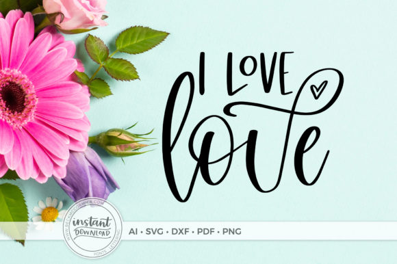Download Free I Love Love Graphic By Beckmccormick Creative Fabrica for Cricut Explore, Silhouette and other cutting machines.