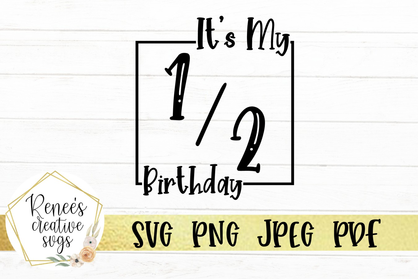 Download Free It S My Half Birthday Graphic By Reneescreativesvgs Creative for Cricut Explore, Silhouette and other cutting machines.