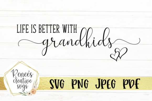 Print on Demand: Life is Better with Grandkids Graphic Crafts By ReneesCreativeSVGs