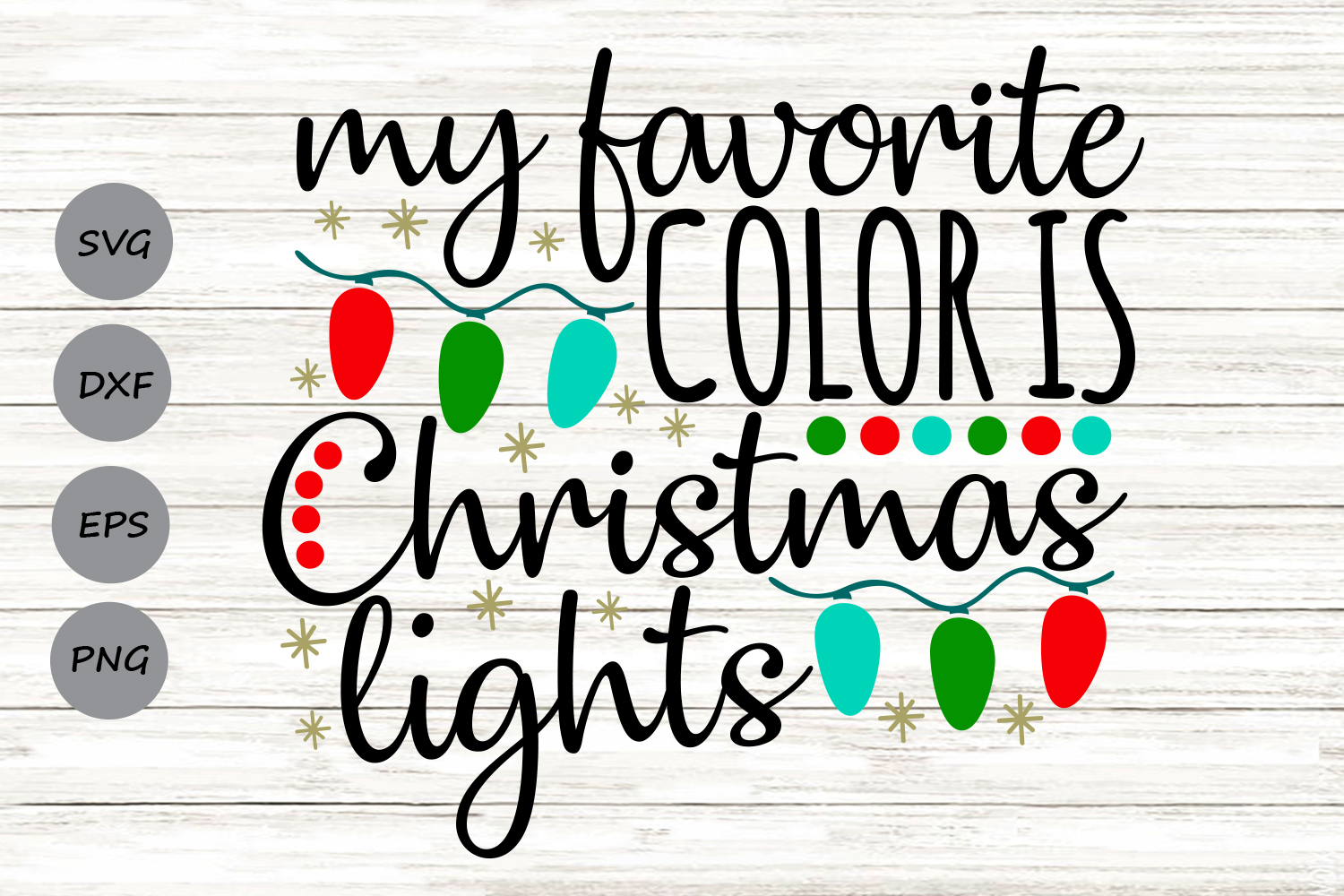 Download Free My Favorite Color Is Christmas Lights Graphic By Cosmosfineart for Cricut Explore, Silhouette and other cutting machines.