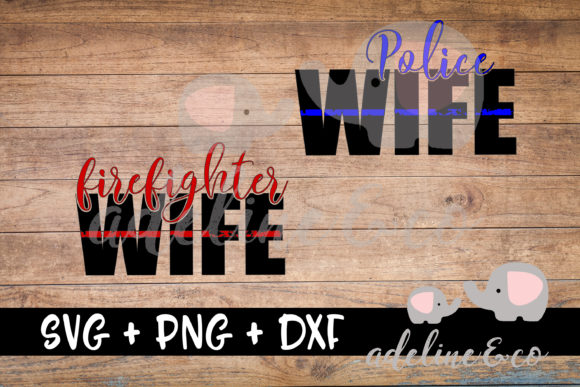 Download Free Police Wife Firefighter Wife Graphic By Adelinenco Creative for Cricut Explore, Silhouette and other cutting machines.