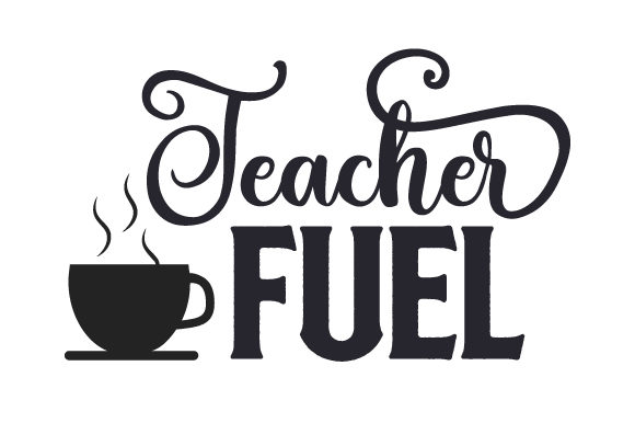 Teacher Fuel School & Teachers Craft Cut File By Creative Fabrica Crafts