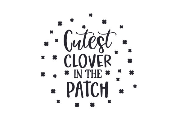Download Free Cutest Clover In The Patch Svg Cut File By Creative Fabrica SVG Cut Files