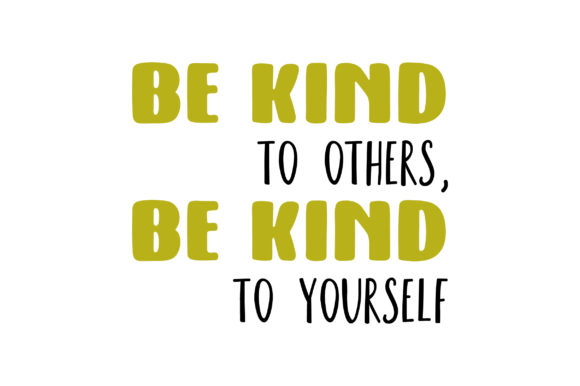 Download Free Be Kind To Others Be Kind To Yourself Svg Cut File By Creative for Cricut Explore, Silhouette and other cutting machines.