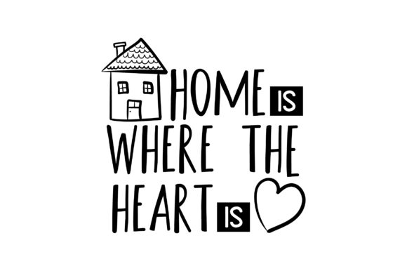 Download Free Home Is Where The Heart Is Svg Cut File By Creative Fabrica for Cricut Explore, Silhouette and other cutting machines.