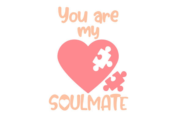 You Are My Soulmate Valentine's Day Craft Cut File By Creative Fabrica Crafts