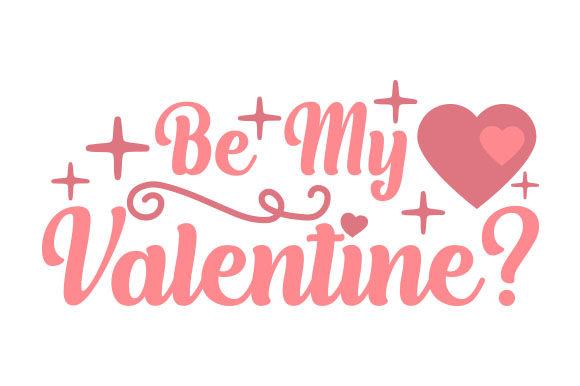 Download Free Be My Valentine Svg Cut File By Creative Fabrica Crafts for Cricut Explore, Silhouette and other cutting machines.