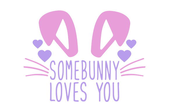 Download Somebunny Loves You (SVG Cut file) by Creative Fabrica ...