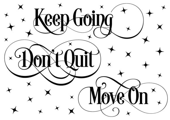 Download Free Keep Going Don T Quit Move On Graphic By Design From Home for Cricut Explore, Silhouette and other cutting machines.