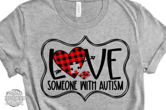 Love Someone with Autism Graphic Crafts By samantharhodes14