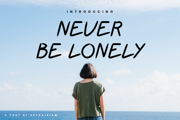 Print on Demand: Never Be Lonely Script & Handwritten Font By setyaisiam