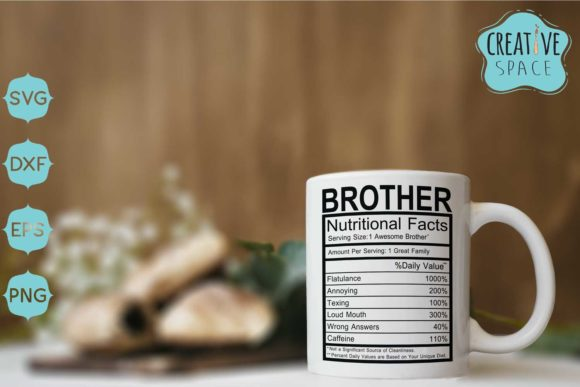 Brother Nutritional Facts Graphic Crafts By creativespace